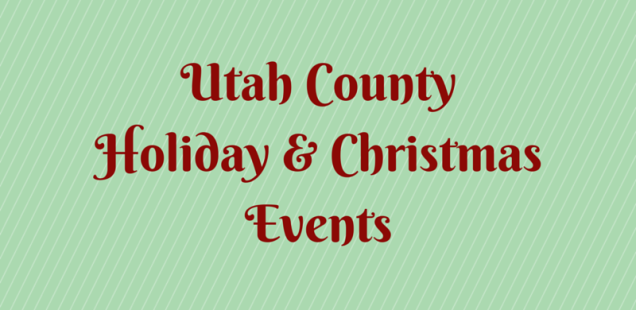 Utah County Holiday & Christmas Events 2014