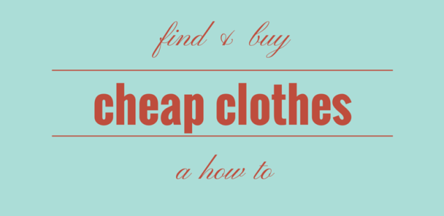 How to Find and Buy Cheap Clothes
