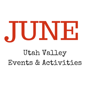 Utah Valley June activities & events