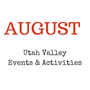 August Utah County activities & events